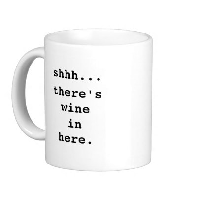 shhh_theres_wine_in_here_coffee_mug