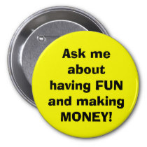 ask_me_about_having_fun_and_making_money_buttons-rd4b62cc36cd34003a9cca5979a2bd4dc_x7j1f_8byvr_210